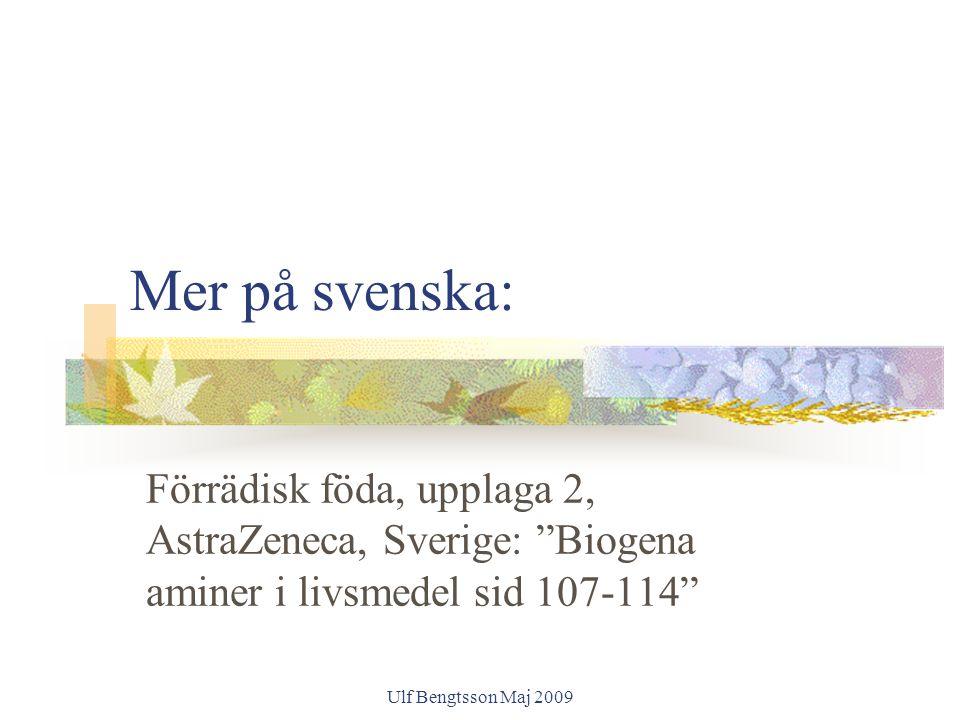 Mer på svenska: Förrädisk föda, upplaga 2, AstraZeneca, Sverige: Biogena aminer i livsmedel sid 107-114