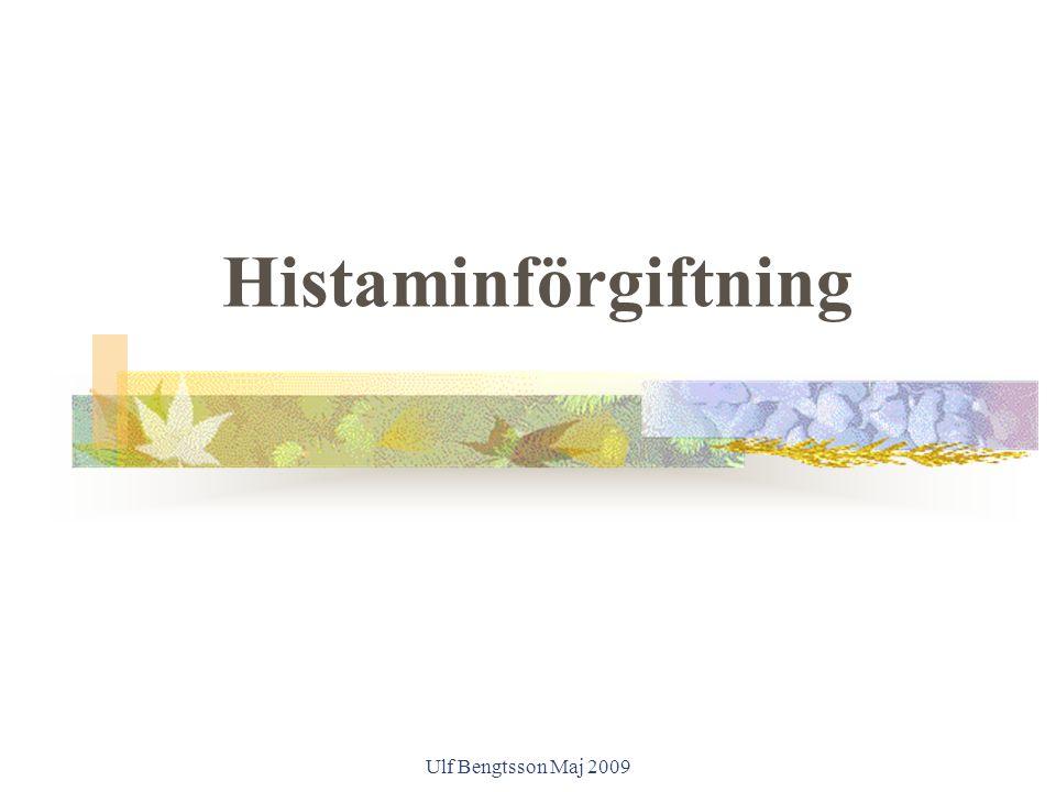 Histaminförgiftning Ulf Bengtsson Maj 2009