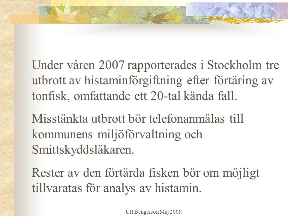 Under våren 2007 rapporterades i Stockholm tre utbrott av histaminförgiftning efter förtäring av tonfisk, omfattande ett 20-tal kända fall.