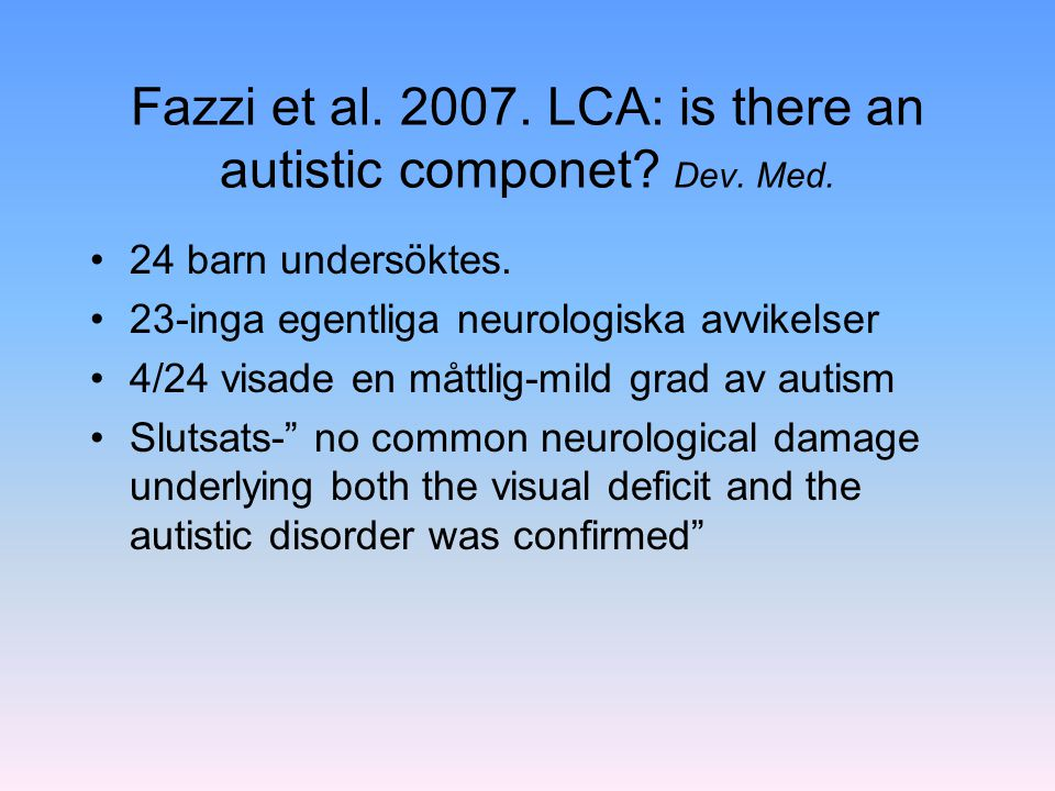 Fazzi et al. 2007. LCA: is there an autistic componet Dev. Med.