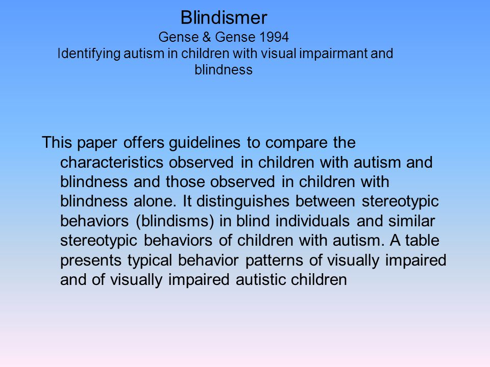 Blindismer Gense & Gense 1994 Identifying autism in children with visual impairmant and blindness