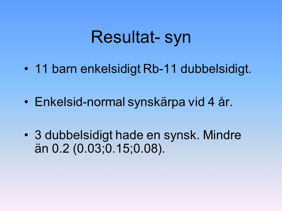 Resultat- syn 11 barn enkelsidigt Rb-11 dubbelsidigt.