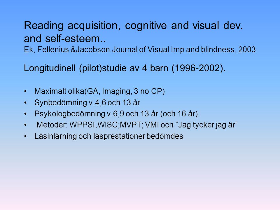 Reading acquisition, cognitive and visual dev. and self-esteem
