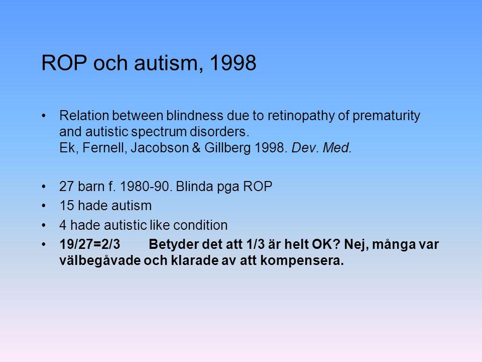 ROP och autism, 1998
