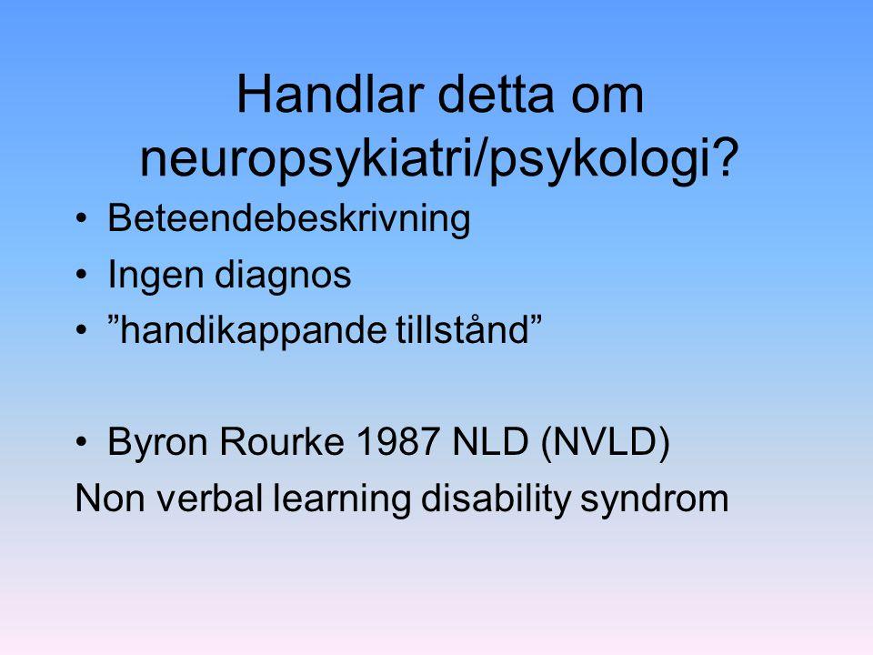 Handlar detta om neuropsykiatri/psykologi