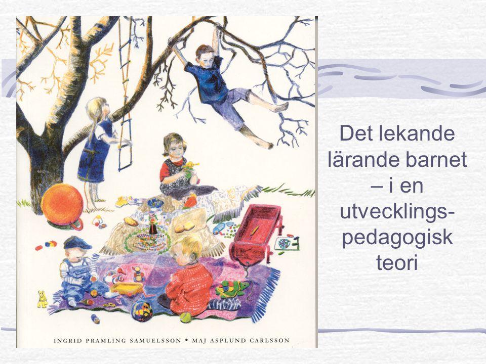 Det lekande lärande barnet – i en utvecklings-pedagogisk teori