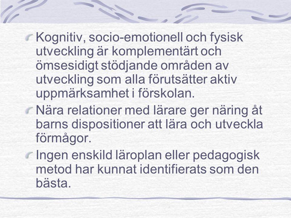 Kognitiv, socio-emotionell och fysisk utveckling är komplementärt och ömsesidigt stödjande områden av utveckling som alla förutsätter aktiv uppmärksamhet i förskolan.