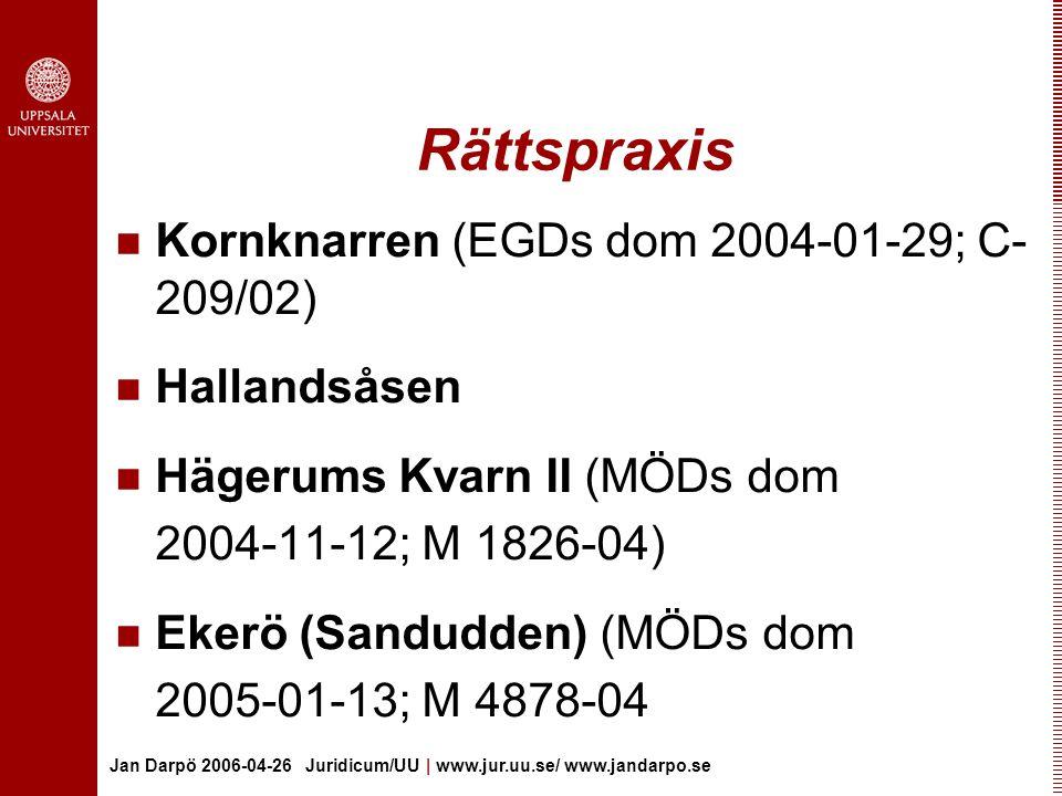 Rättspraxis Kornknarren (EGDs dom 2004-01-29; C-209/02) Hallandsåsen