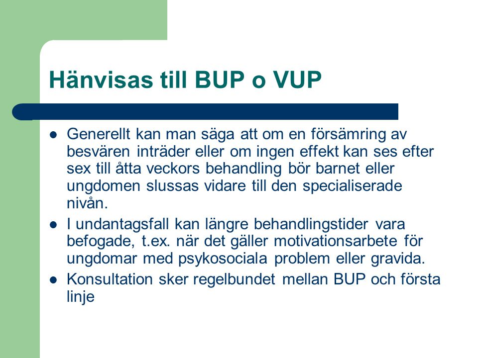 Hänvisas till BUP o VUP