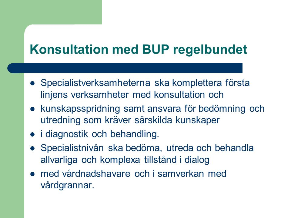 Konsultation med BUP regelbundet