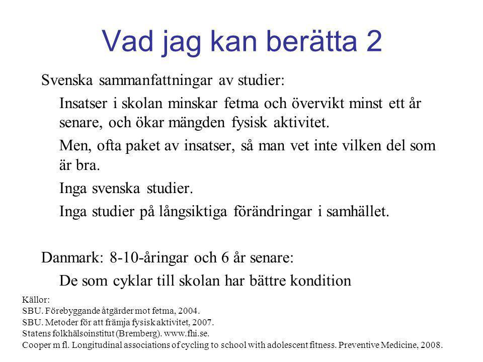 Vad jag kan berätta 2 Svenska sammanfattningar av studier: