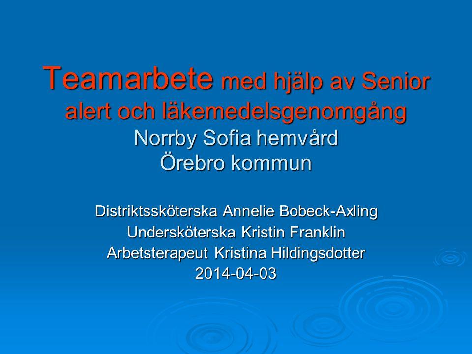 Teamarbete med hjälp av Senior alert och läkemedelsgenomgång Norrby Sofia hemvård Örebro kommun