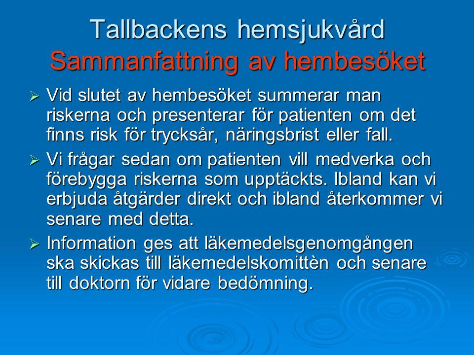 Tallbackens hemsjukvård Sammanfattning av hembesöket