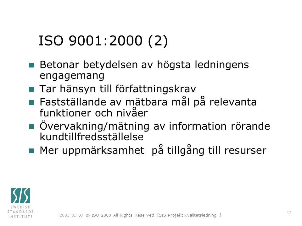ISO 9001:2000 (2) Betonar betydelsen av högsta ledningens engagemang