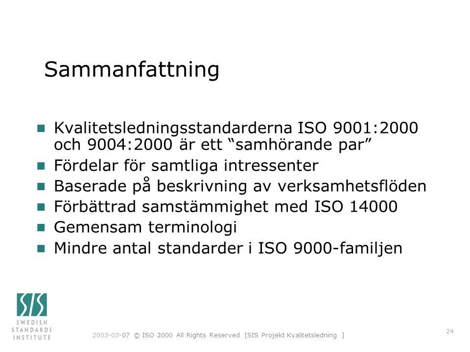 Sammanfattning Kvalitetsledningsstandarderna ISO 9001:2000 och 9004:2000 är ett samhörande par Fördelar för samtliga intressenter.
