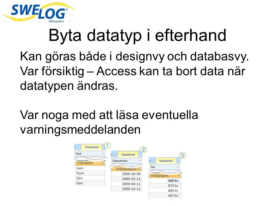 Byta datatyp i efterhand