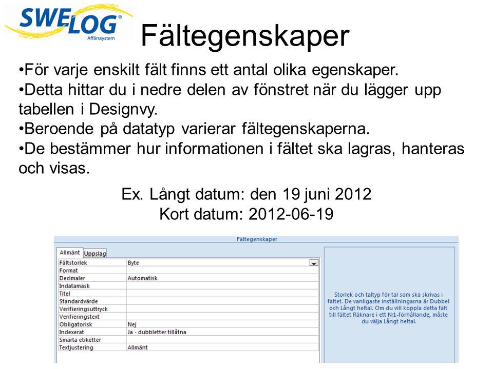 Ex. Långt datum: den 19 juni 2012