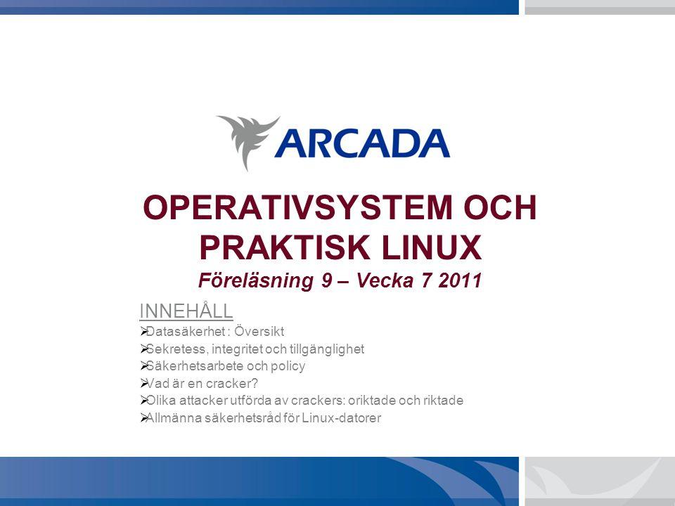 OPERATIVSYSTEM OCH PRAKTISK LINUX Föreläsning 9 – Vecka 7 2011