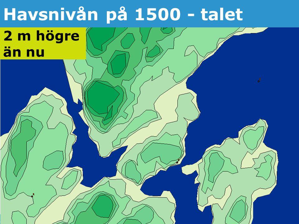 Havsnivån på 1500 - talet 2 m högre än nu