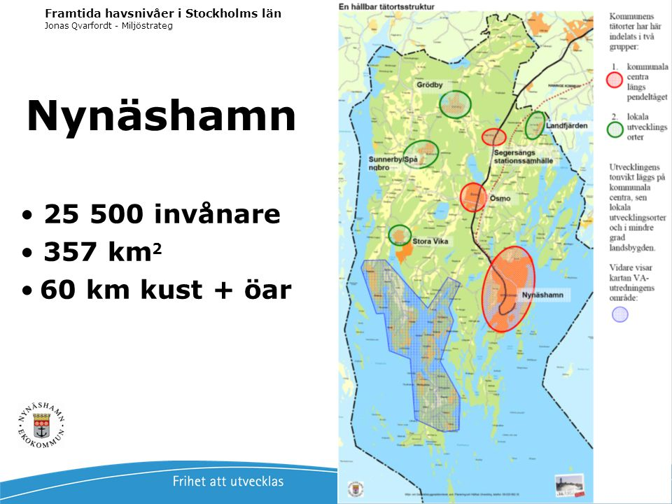 Nynäshamn 25 500 invånare 357 km2 60 km kust + öar