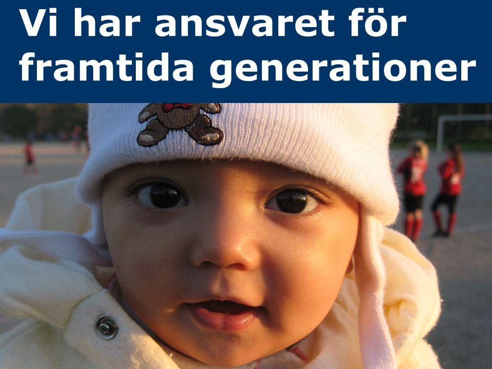 Vi har ansvaret för framtida generationer