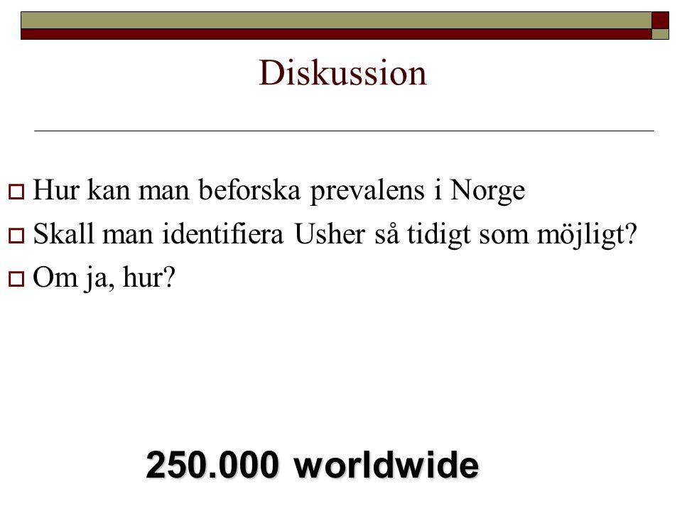 Diskussion 250.000 worldwide Hur kan man beforska prevalens i Norge