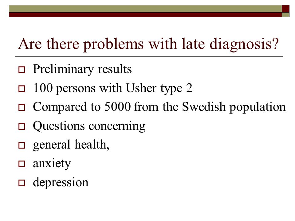 Are there problems with late diagnosis