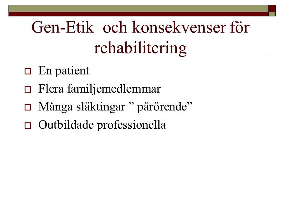 Gen-Etik och konsekvenser för rehabilitering