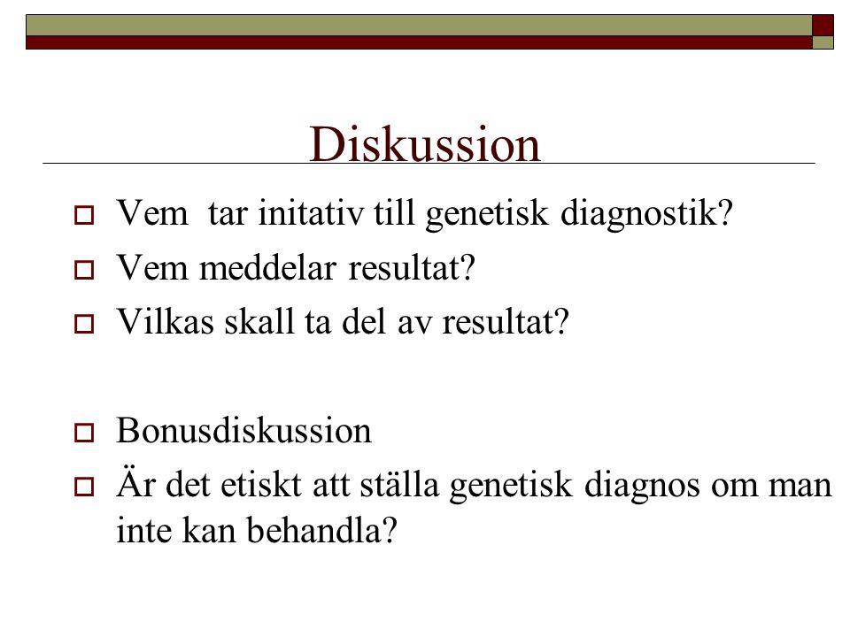 Diskussion Vem tar initativ till genetisk diagnostik
