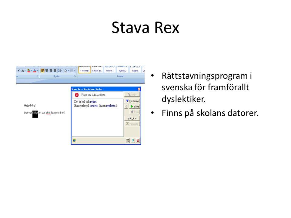 Stava Rex Rättstavningsprogram i svenska för framförallt dyslektiker.