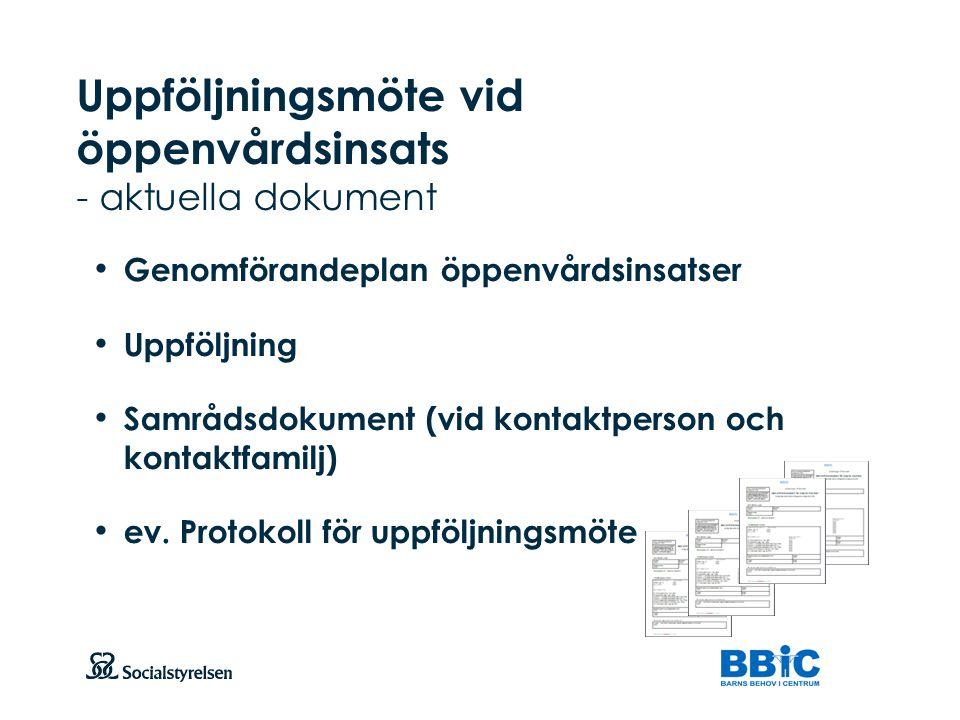 Uppföljningsmöte vid öppenvårdsinsats - aktuella dokument