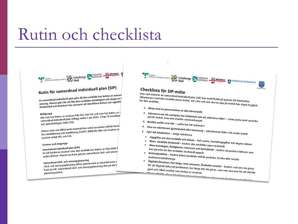 Rutin och checklista Det finns en rutin för hela arbetsprocessen och en checklista för själva SIP-mötet.