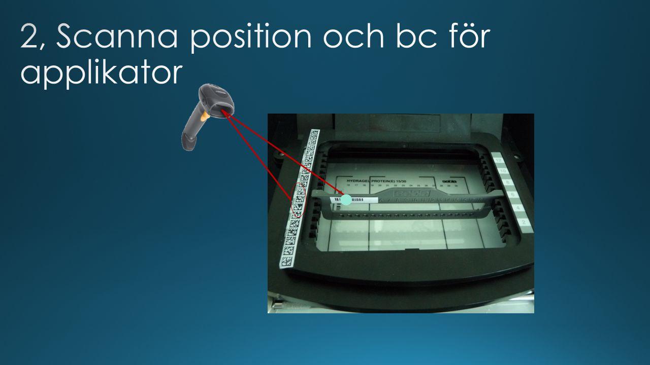 2, Scanna position och bc för applikator