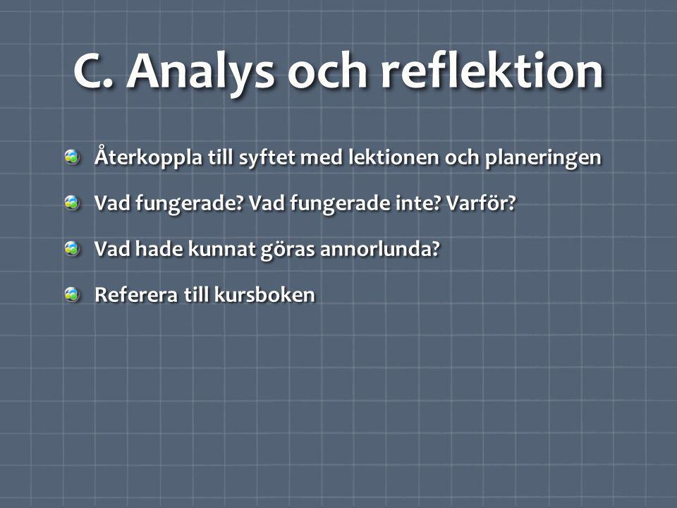 C. Analys och reflektion