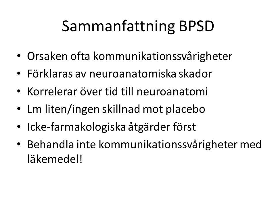 Sammanfattning BPSD Orsaken ofta kommunikationssvårigheter