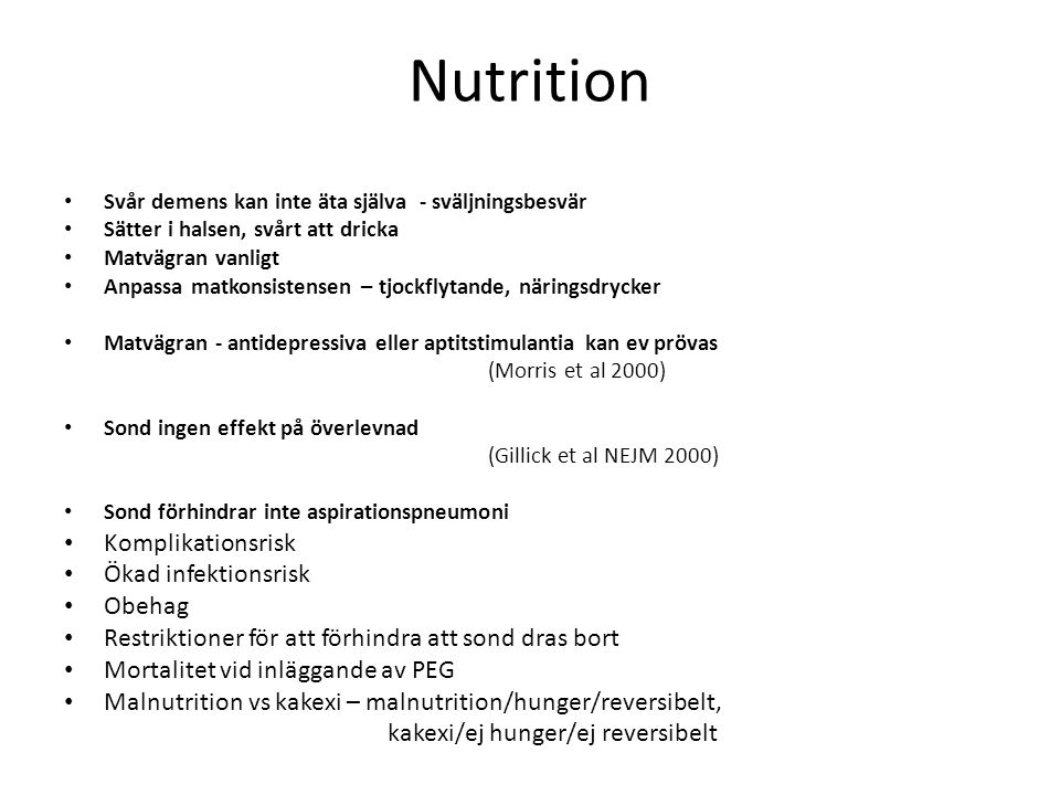Nutrition Komplikationsrisk Ökad infektionsrisk Obehag