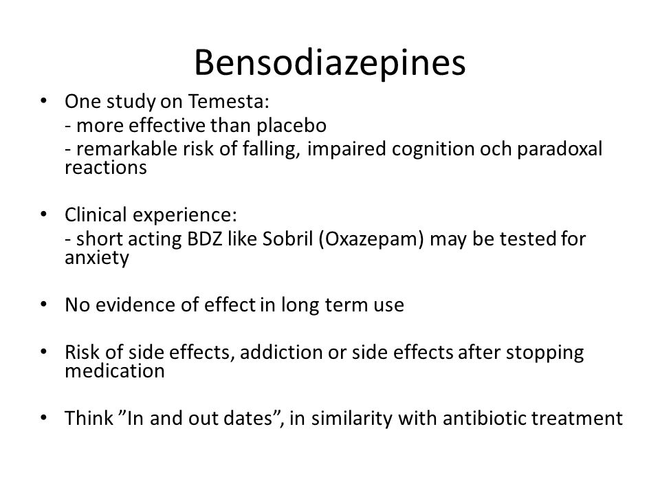 Bensodiazepines One study on Temesta: - more effective than placebo