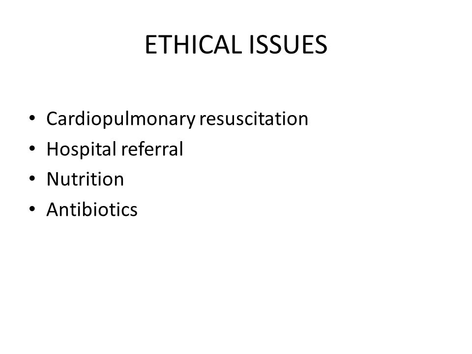 ETHICAL ISSUES Cardiopulmonary resuscitation Hospital referral