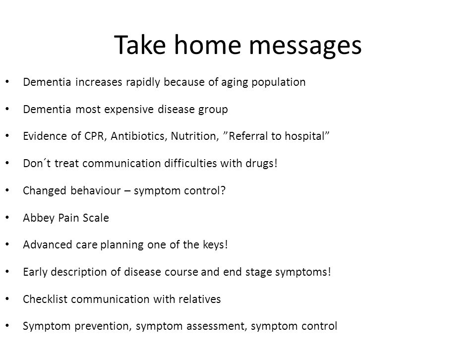 Take home messages Dementia increases rapidly because of aging population. Dementia most expensive disease group.