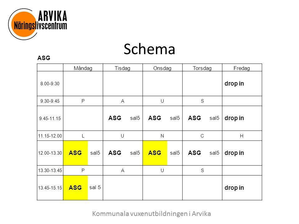 Schema ASG drop in Måndag Tisdag Onsdag Torsdag Fredag sal5 sal 5
