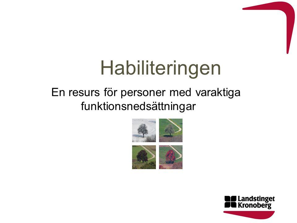 Habiliteringen En resurs för personer med varaktiga funktionsnedsättningar