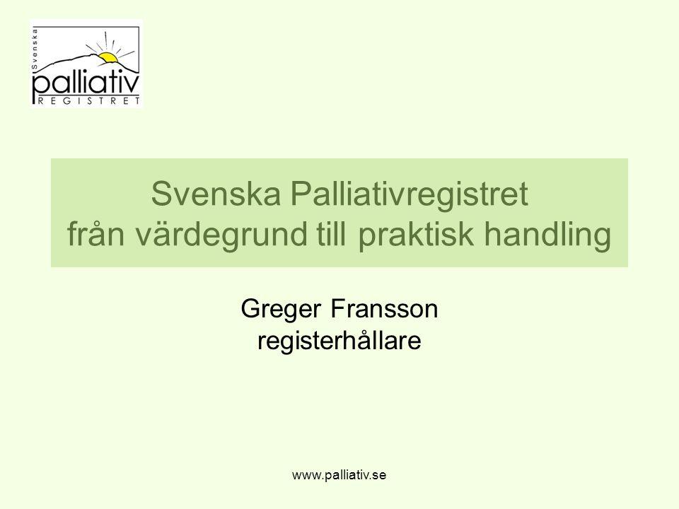 Svenska Palliativregistret från värdegrund till praktisk handling