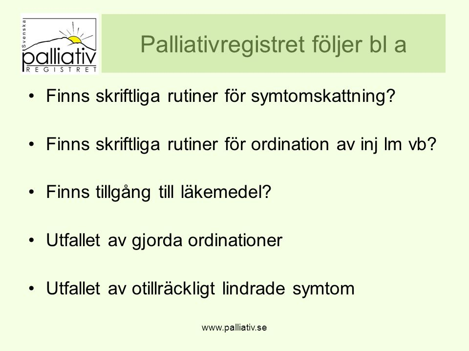 Palliativregistret följer bl a