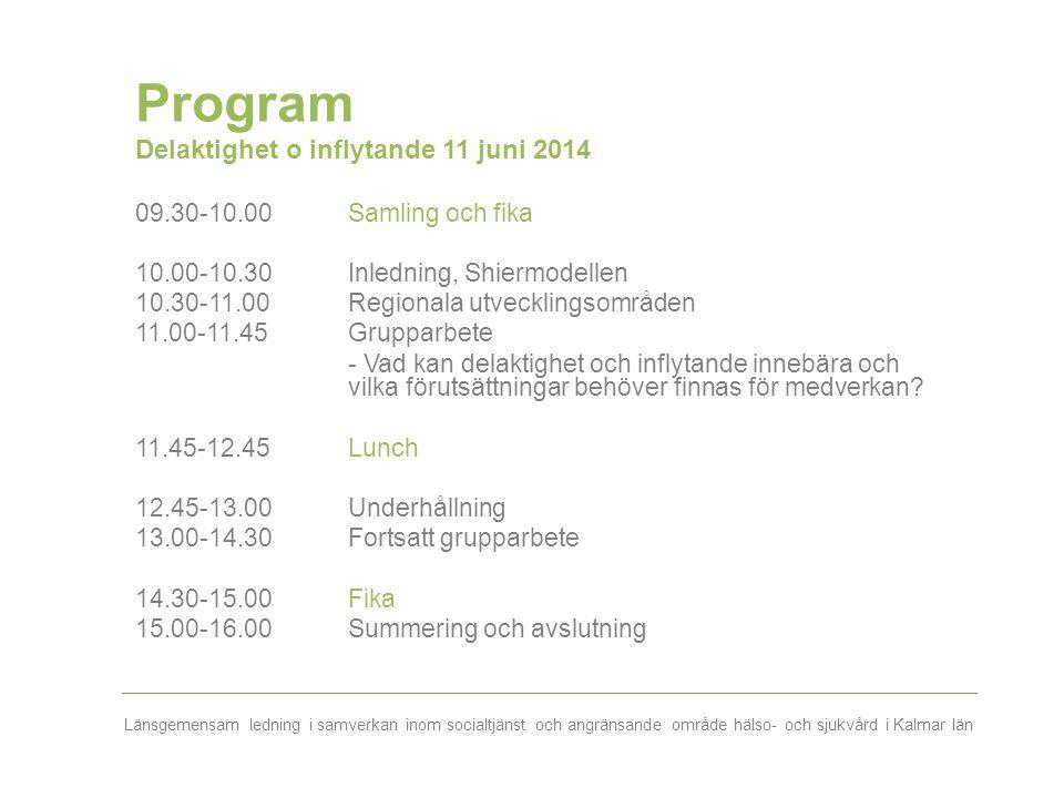 Program Delaktighet o inflytande 11 juni 2014
