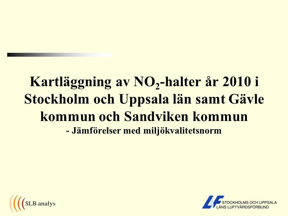 Kartläggning av NO2-halter år 2010 i Stockholm och Uppsala län samt Gävle kommun och Sandviken kommun - Jämförelser med miljökvalitetsnorm