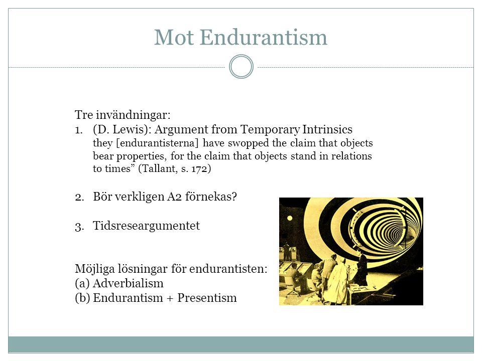 Mot Endurantism Tre invändningar:
