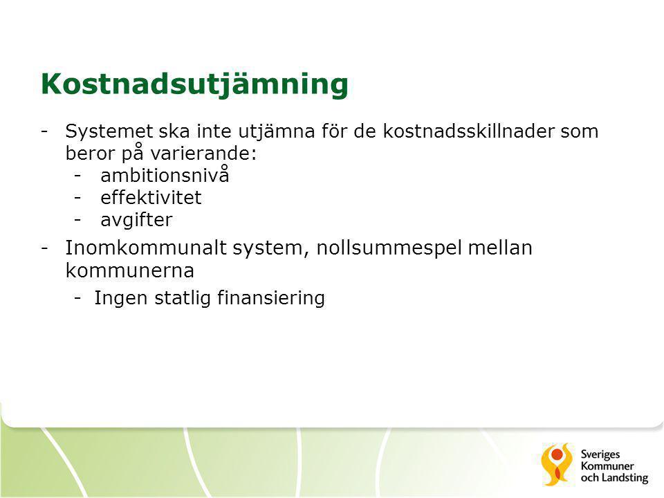 Kostnadsutjämning Systemet ska inte utjämna för de kostnadsskillnader som beror på varierande: ambitionsnivå.