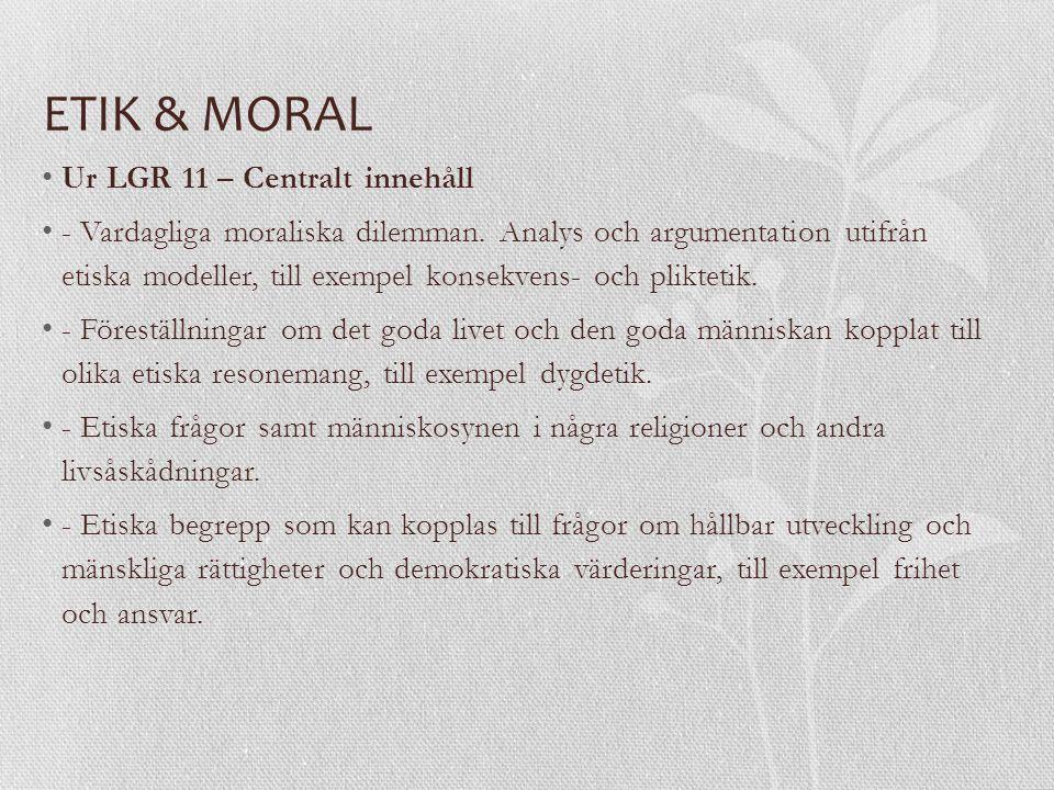 ETIK & MORAL Ur LGR 11 – Centralt innehåll