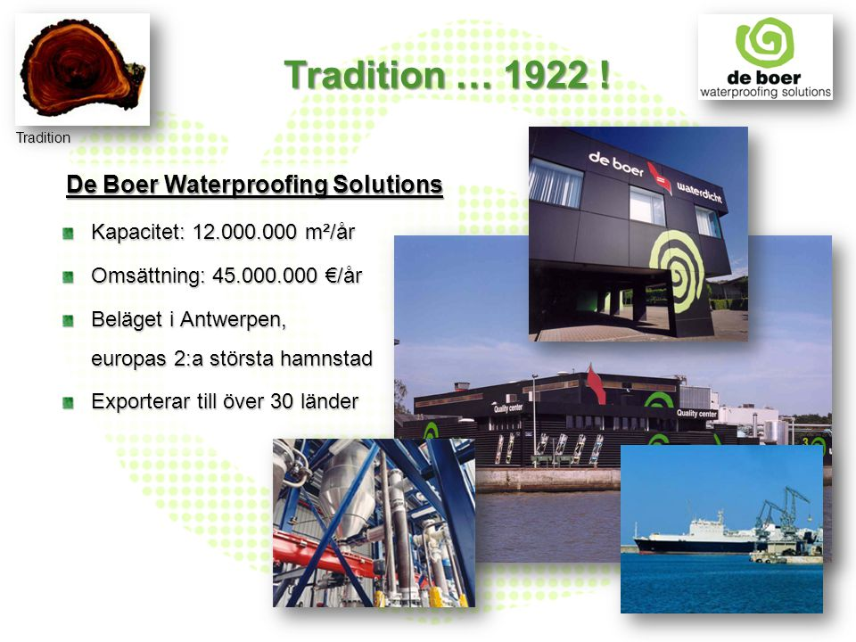 Tradition … 1922 ! De Boer Waterproofing Solutions