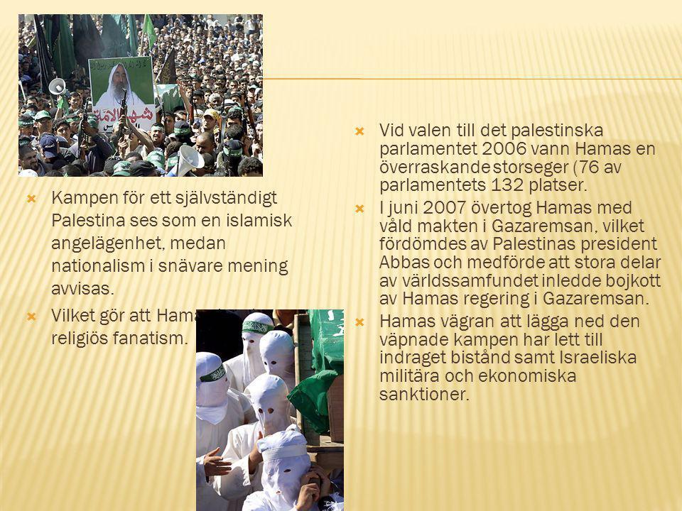 Hamas Kampen för ett självständigt Palestina ses som en islamisk angelägenhet, medan nationalism i snävare mening avvisas.
